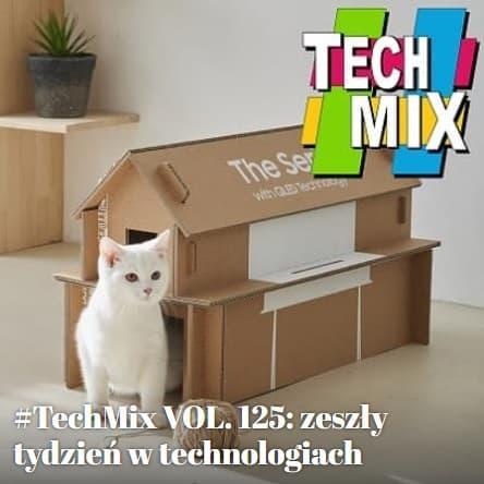 techmix 125 podsumowanie tygodnia w technologiach